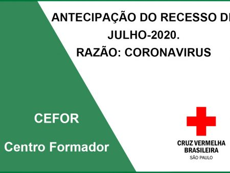 ANTECIPAÇÃO DO RECESSO DE  JULHO-2020. RAZÃO: CORONAVIRUS