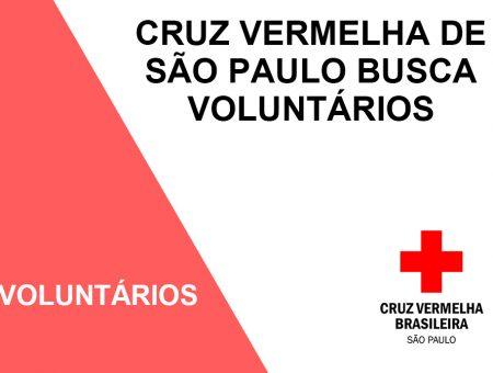 CRUZ VERMELHA DE SÃO PAULO BUSCA VOLUNTÁRIOS