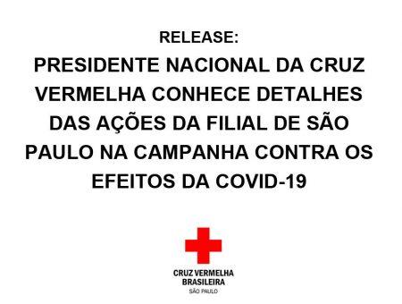 RELEASE: Presidente nacional da Cruz Vermelha conhece detalhes das ações da filial de São Paulo na campanha contra os efeitos da Covid-19