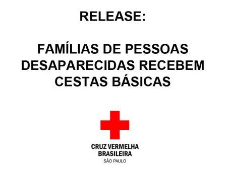 Release: FAMÍLIAS DE PESSOAS DESAPARECIDAS RECEBEM CESTAS BÁSICAS DA CRUZ VERMELHA BRASILEIRA – SÃO PAULO